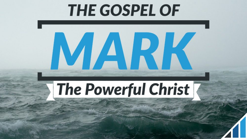 Mark 4-8: The Powerful Christ