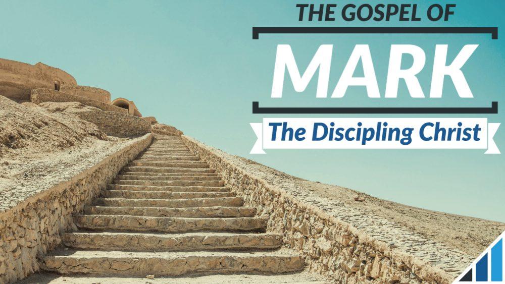 Mark 9-13: The Discipling Christ